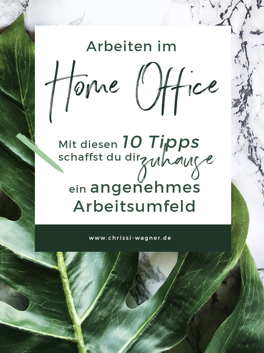 10 Tipps fürs Home Office || chrissi-wagner.de