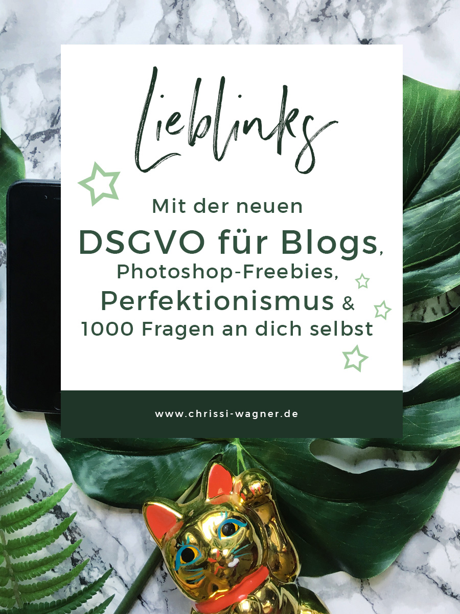 lieblinks 1 2018 mit der neuen dsgvo f r blogs photoshop freebies perfektionismus 1000. Black Bedroom Furniture Sets. Home Design Ideas