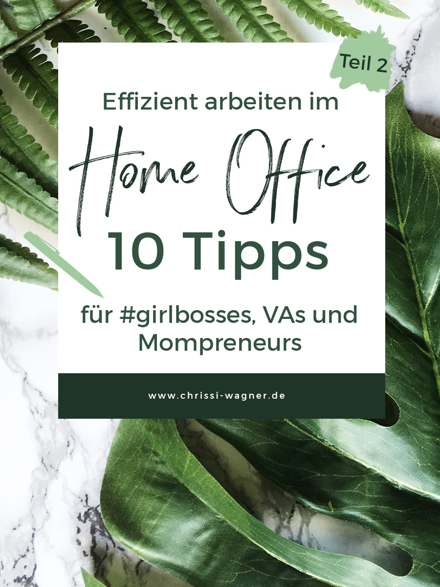 10 Home Office Tipps für Virtuelle Assistenten und Freelancer || chrissi-wagner.de