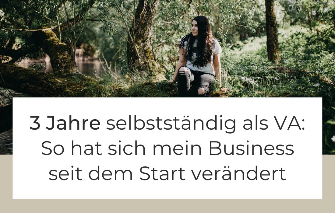 3 Jahre selbstständig als virtuelle Assistentin: Wie sich mein Business seit meinem Start verändert hat